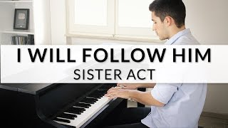 Sister Act - I Will Follow Him | Piano Cover