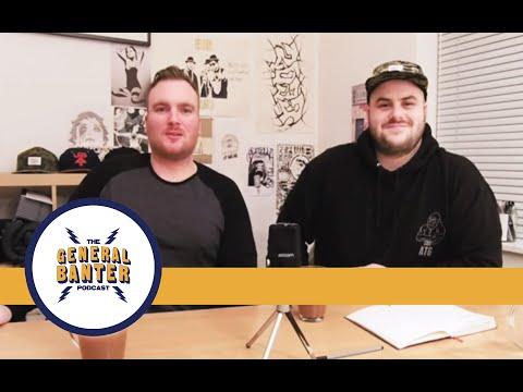 THE GENERAL BANTER VIDEO PODCAST - Ep.2 - w/ Micky Bartlett