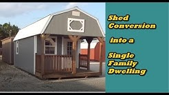 Shed Conversion to Single Family Dwelling  // Building Codes