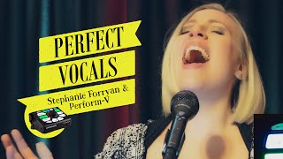 Perfect Vocals | Stephanie Forryan & Perform-V