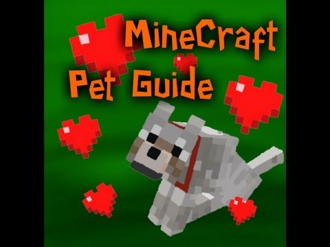 MineCraft - Pet Guide! And Breeding! ★ - YouTube
