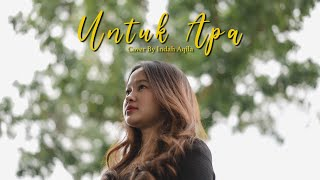 Untuk Apa - Maudy Ayunda (Cover) by Indah Aqila