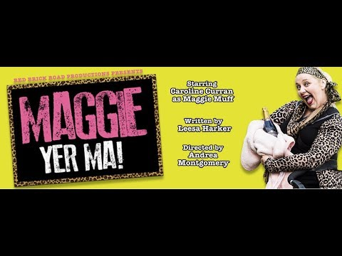 Maggie Yer Ma! at the Grand Opera House