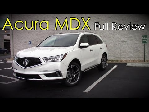 2017 Acura MDX: Full Review | Base, Technology, Advance & SH-AWD