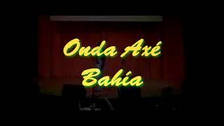 """ONDA AXE BAHIA """"beijo na boca"""" Shows BRasileros  Contrataciones: www.p4producciones.com.ar"""