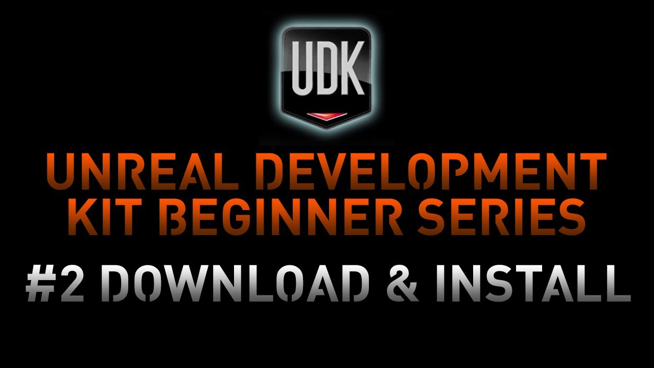 UDK Tutorial Game Design Series - 2 Download And Installation UDK