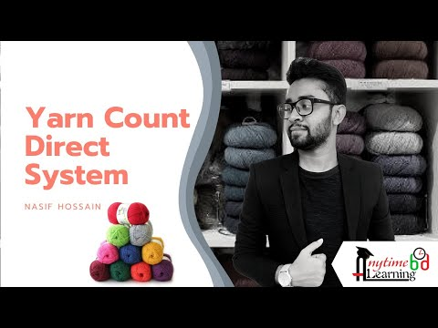 Yarn Count Direct System | Anytime Learning | Nasif Hossain