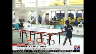 Growth of Table Tennis – The Pulse Sports on JoyNews (24-12-18)