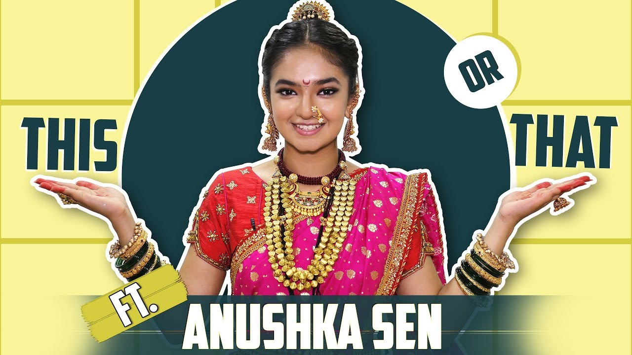 Download Anushka Sen Plays This Or That With India Forums