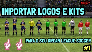 como importar seus logos e kits no dream league soccer 1