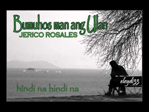 Bumuhos man ang Ulan with lyrics - Jerico Rosales