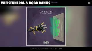 wifisfuneral amp Robb Bank - Like Me Audio