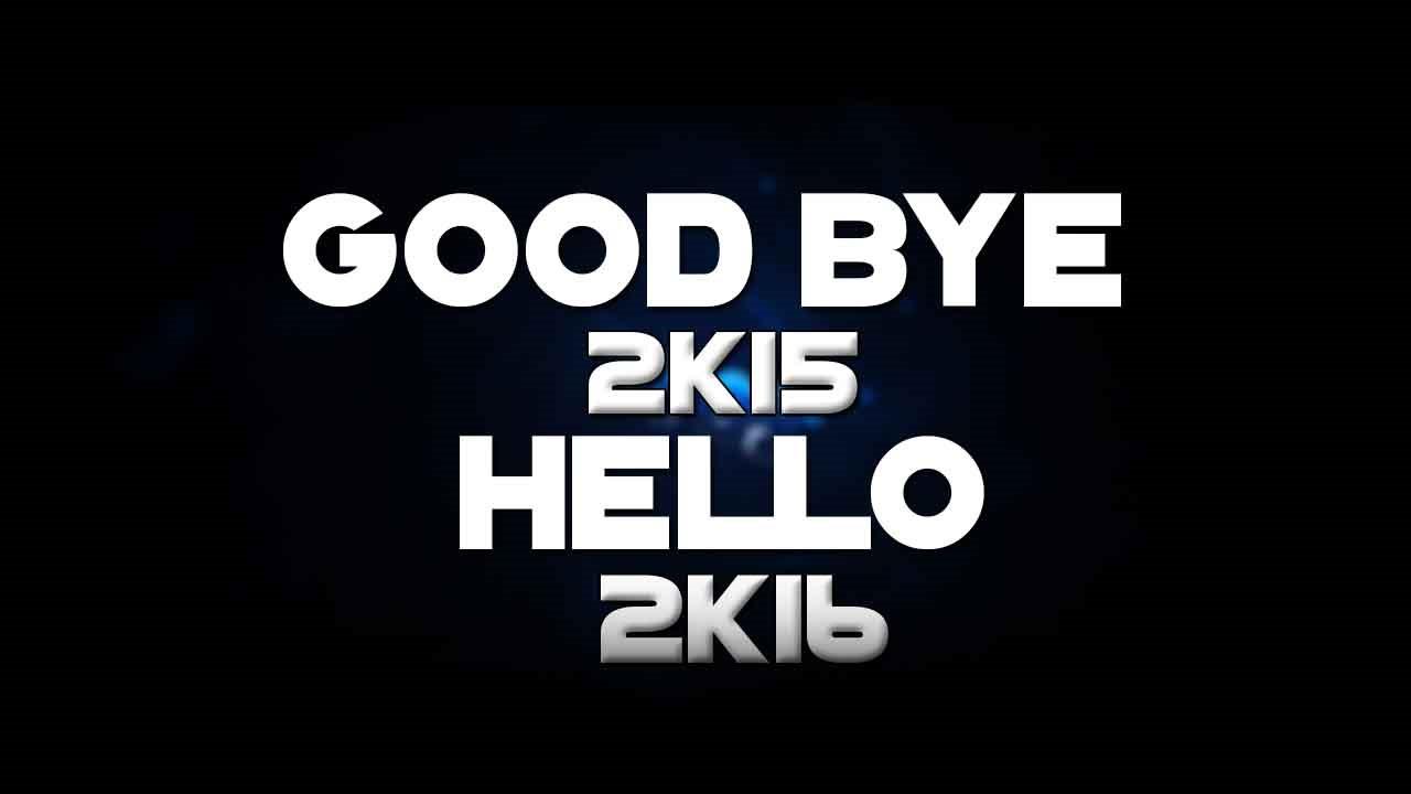 good 2k15 hello 2k16 happy new year everyone 40 likes at least dual waquaticfx
