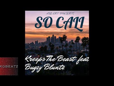 Kreeps The Beast ft. Bugzy Bluntz - So Cali [Prod. By Jay GP Bangz] [New 2018]