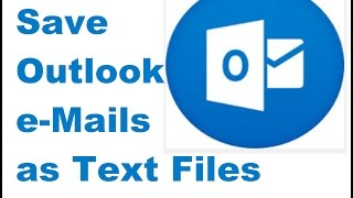 Save Outlook Email as Text Files.