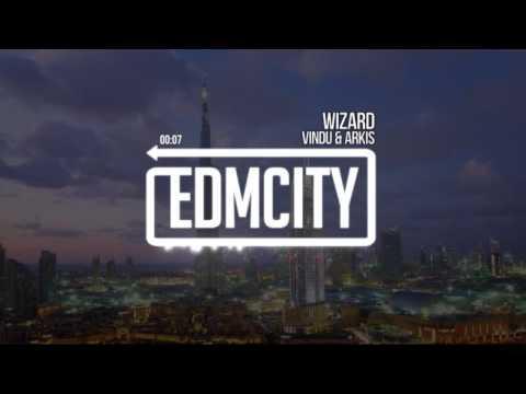 [EDM] //  VINDU & ARKIS - WIZARD