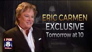 Fox 8 News | Eric Carmen Tease