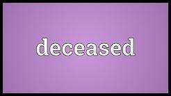Deceased Meaning