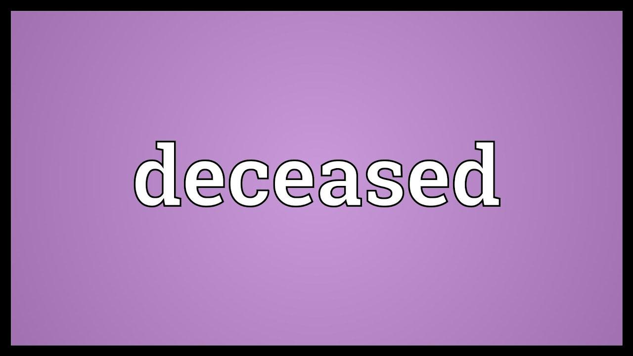 deceased සඳහා පින්තුර ප්රතිඵල