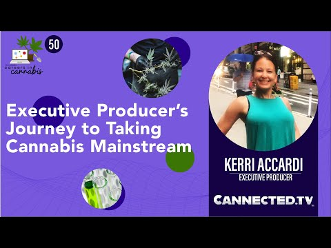 Executive Producer's Journey to Taking Cannabis Mainstream - CiC Interview with Kerri Accardi