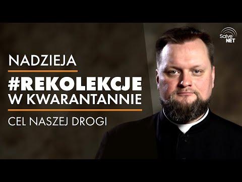 ks. Michał Dziedzic - Cel naszej drogi - #RekolekcjeWKwarantannie #Nadzieja cz. 1