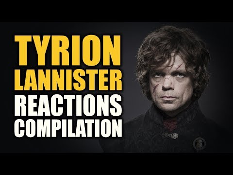 Game of Thrones TYRION LANNISTER Reactions Compilation