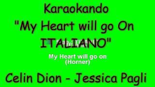 Karaoke Italiano - My heart will go on ( Titanic ) - Testo Italiano - Celine Dion - Jessica Pagli