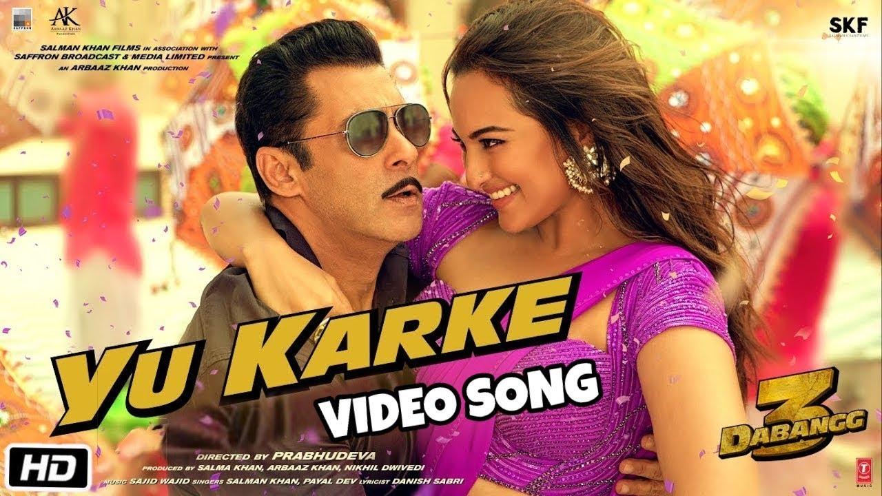 Yu Karke Video Song : Dabangg 3 | Salman Khan, Sonakshi Sinha | Pyal Dev | Sajid-Wajid