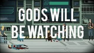 Gods Will Be Watching - Chapter 1 Self Justified Sacrifices [Gameplay/Walkthrough]