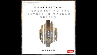 """Warsaw"" - Karfreitag: Remembering the revolt in Warsaw Ghetto"