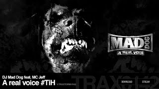 DJ Mad Dog feat. MC Jeff - A real voice #TiH (Traxtorm Records - TRAX 0142)