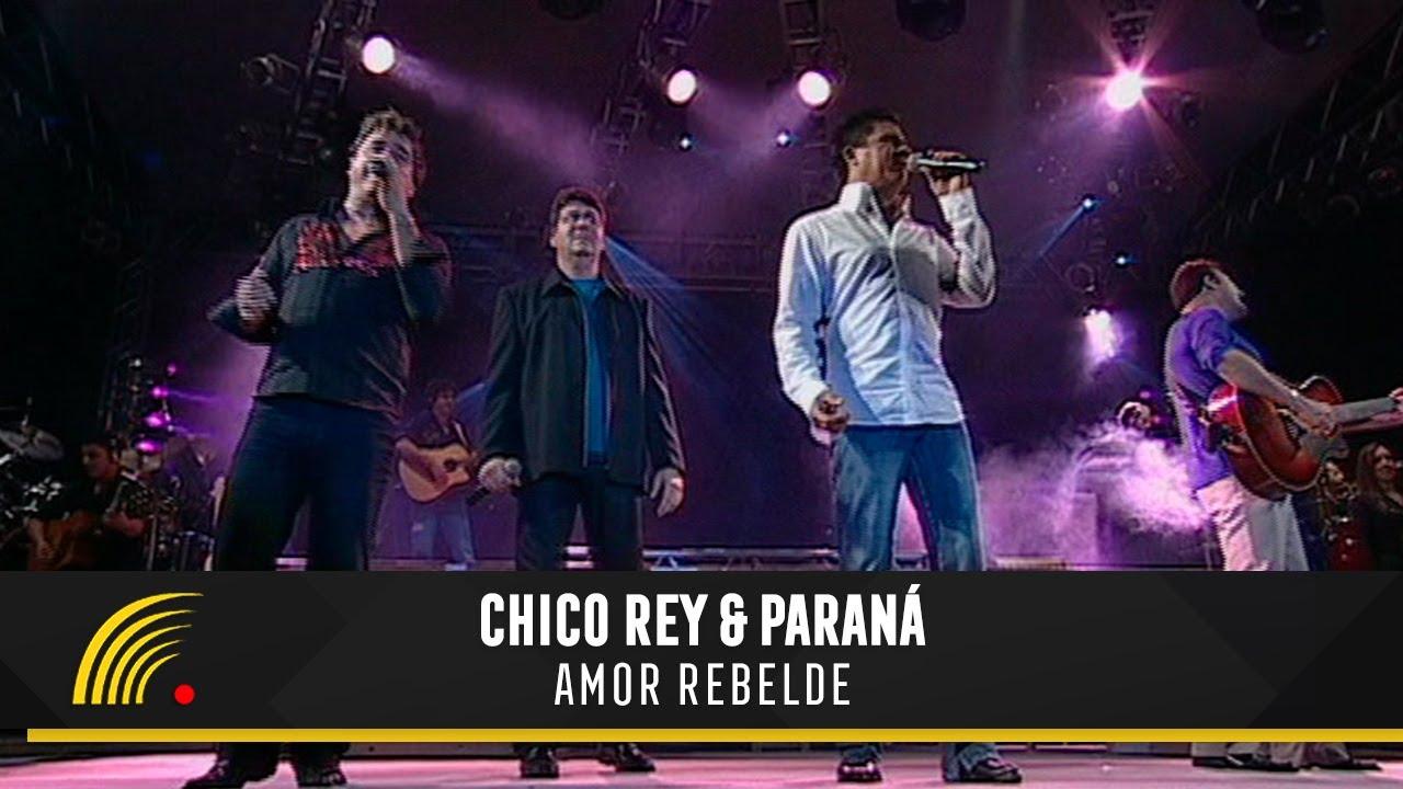 Chico Rey E Parana Amor Rebelde Ao Vivo Vol 16 Youtube