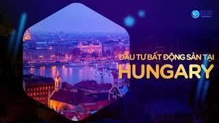 ĐẦU TƯ ĐỊNH CƯ HUNGARY