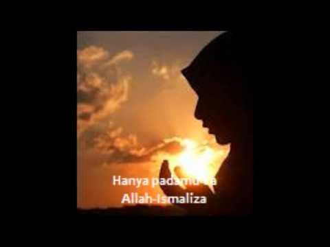 Hanya padamu Ya Allah-Ismaliza @Ismaaf7