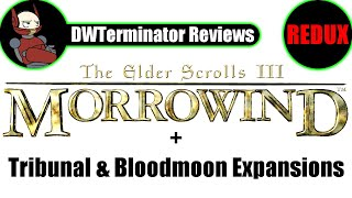 Review REDUX - The Elder Scrolls III: Morrowind (+ Tribunal & Bloodmoon Expansions)