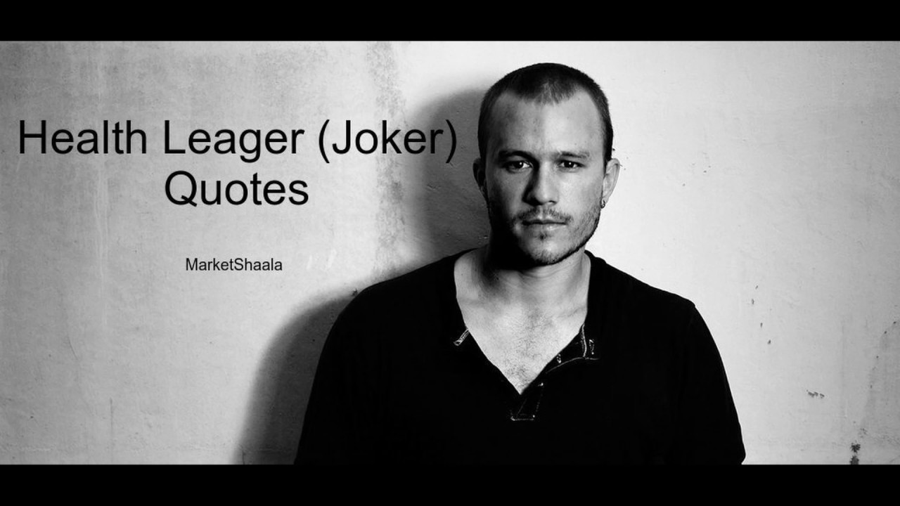 best heath ledger joker quotes on love life success and his