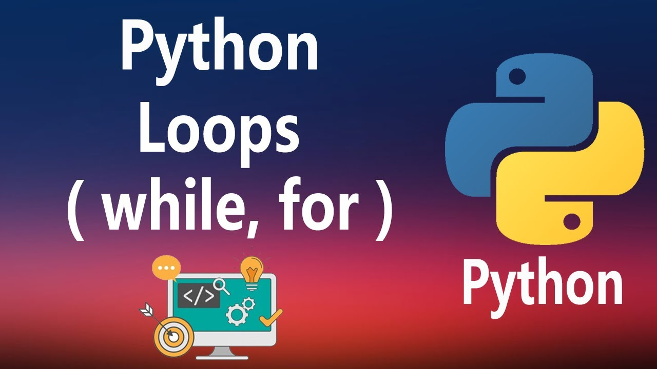 How to Use While Loop and For Loop in Python