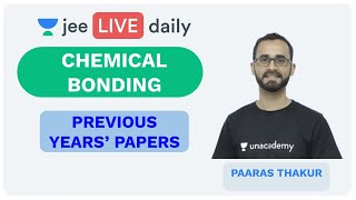 Chemical Bonding - PYQ | Unacademy JEE | LIVE DAILY | IIT JEE Chemistry | Paaras Thakur