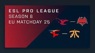 CS:GO: mouz vs. HellRaisers | FaZe vs. fnatic - Day 25 - ESL Pro League Season 6 - EU Main Stream