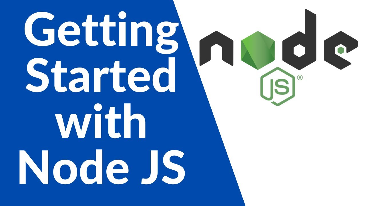 Learn Node.js Tutorial  - Getting Started with Node JS