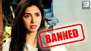 Mahira Khan Gets BANNED In Pakistan! | LehrenTV