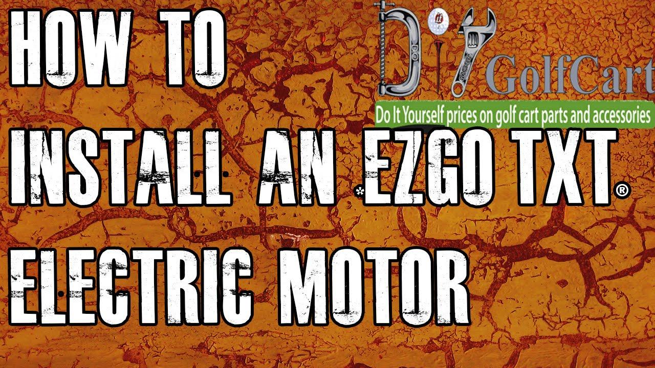 ezgo high torque electric motor swap how to install golf cart motor episode 3 youtube [ 1280 x 720 Pixel ]