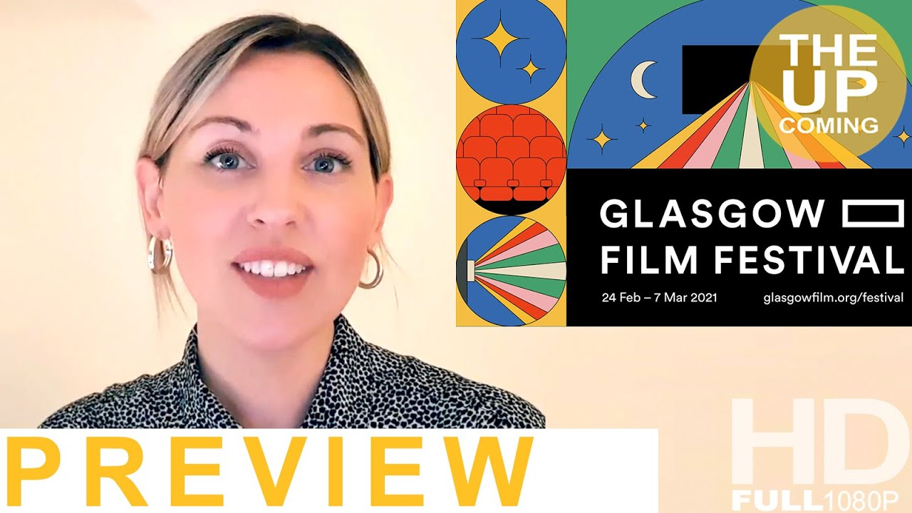 Glasgow Film Festival 2021 preview: Top ten films