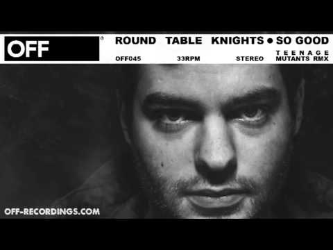 Round Table Knights - So Good (Teenage Mutants Remix) - OFF045