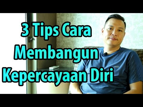 3 Tips Cara Membangun Kepercayaan Diri