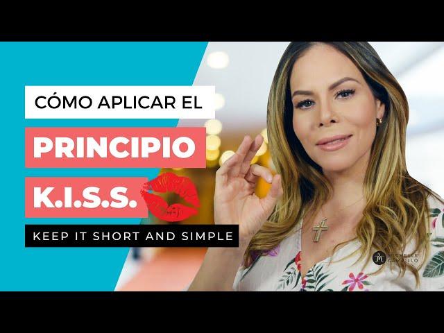 KISS: 5 MANERAS DE SIMPLIFICAR TU TRABAJO | Michelle Campillo