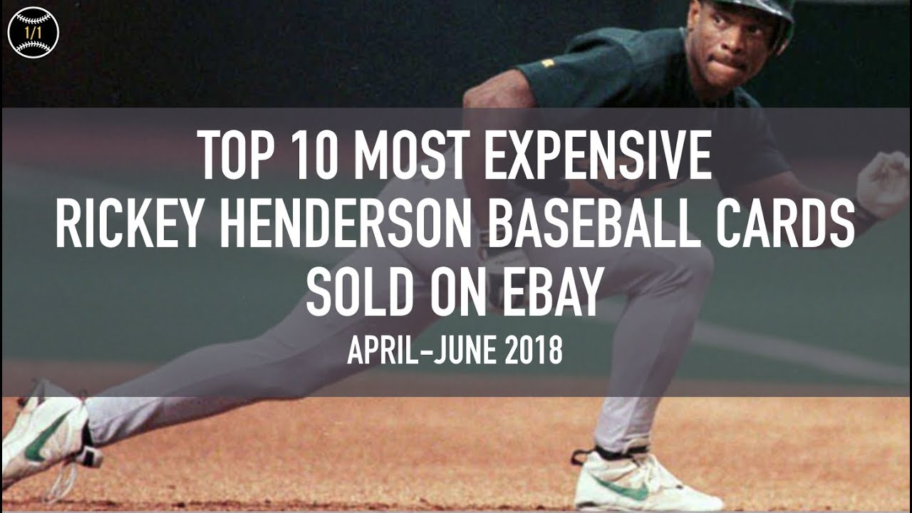 Top 10 Most Expensive Rickey Henderson Baseball Cards Sold On Ebay April June 2018