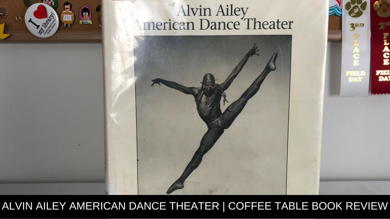 ALVIN AILEY AMERICAN DANCE THEATER | COFFEE TABLE BOOK REVIEW