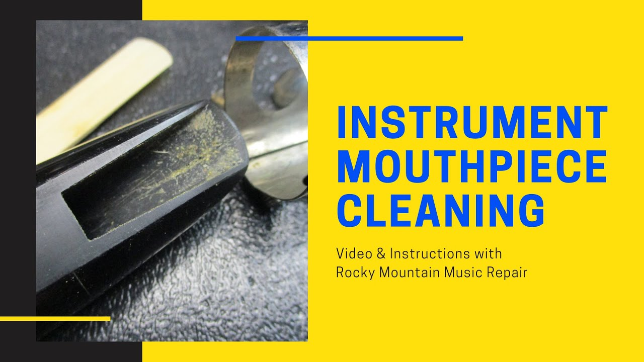 How to Clean your Mouthpiece at Home - Brass & Woodwinds