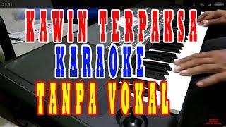 kawin terpaksa nella kharisma feat fery karaoke koplo tanpa vokal